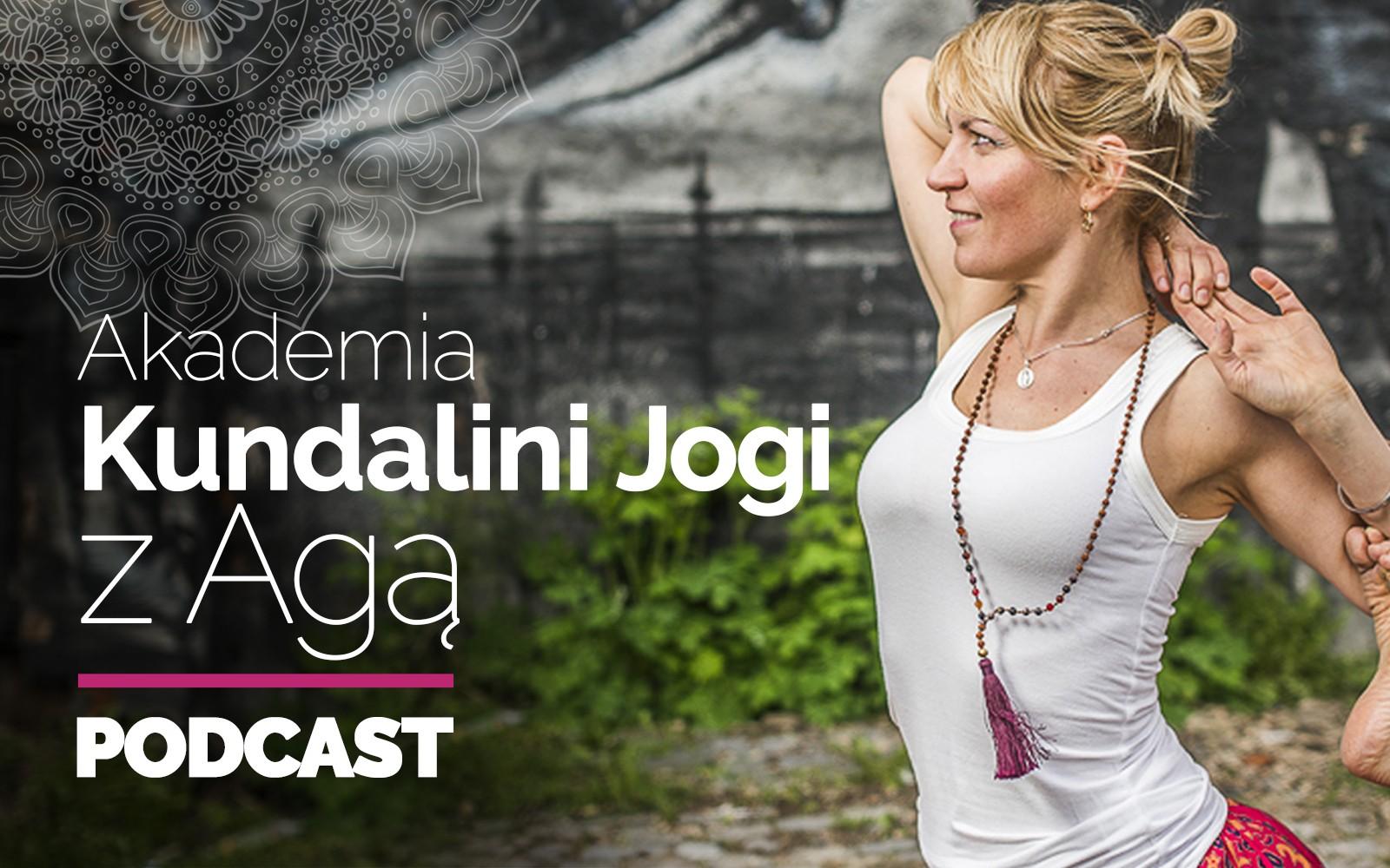 Podcast | KundaliniJoga z Agą